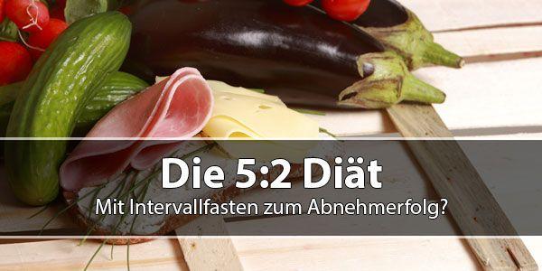 Die 5:2 Diät - Mit Intervallfasten zum Abnehmerfolg?