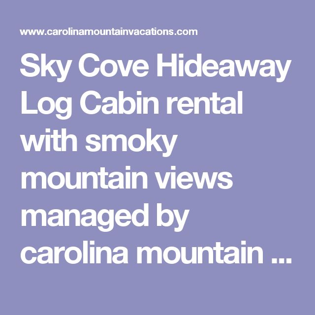 Sky Cove Hideaway Log Cabin rental with smoky mountain views managed by carolina mountain vacations