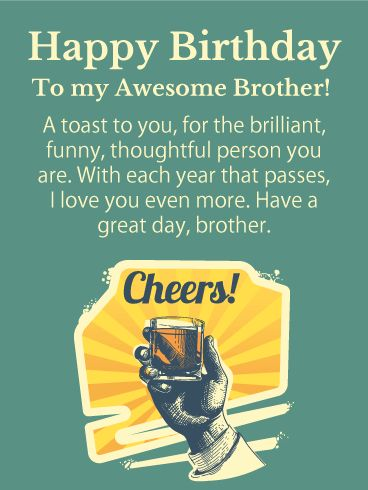 A Toast to You! Happy Birthday Card for Brother: Make a toast to your brother on his special day with this retro happy birthday card! It has a vintage look that will grab your brother's attention, making it a must send! It displays an old style illustration of someone holding up a shot glass in a traditional toast style, and saying cheers! It's perfect for the occasion, your brother's birthday! Send this birthday card your brother's way to toast his celebration day!