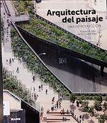 Título: Arquitectura del paisaje : una introducción // Autores : Holden, Robert ; Liversedge, Jamie // Edición: 1a. ed. // Editor: Barcelona : Blume, 2014 // Signatura Top: 712.25 H726a