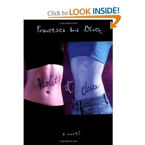 Francesca Lia Block's Violet and Claire (a novel)- a story of two teenage girls finding themselves amidst the chaos of California and Hollywood