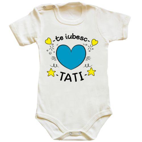 """Body pentru bebe cu mesajul de dragoste """"Te iubesc tati"""". Mesajul este insotit de inimioare si stelute."""