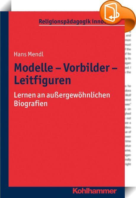 Modelle - Vorbilder - Leitfiguren    ::  Autonomie und Selbstverantwortung…