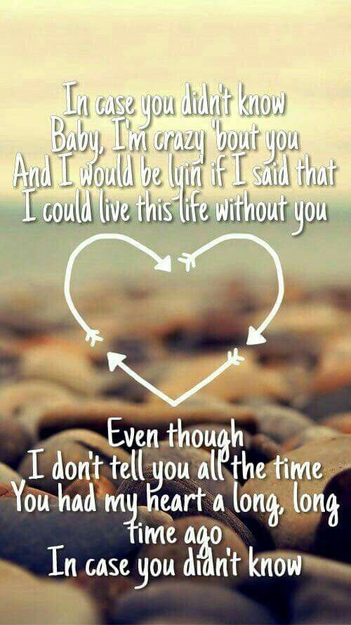 In case you didn't know lyrics  I would recognize the words any where and I want someone to say those words to me ❤