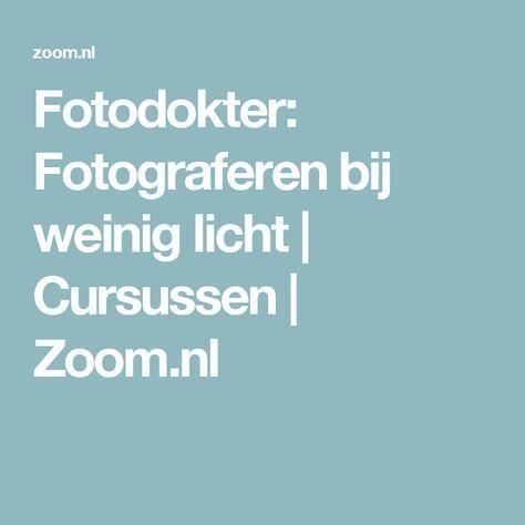Fotodokter: Fotograferen bij weinig licht | Cursussen | Zoom.nl
