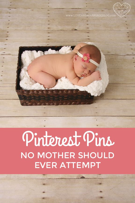 The pins no mother should ever try. (Like putting your baby in a basket.)