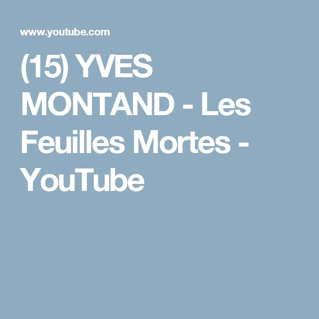 (15) YVES MONTAND - Les Feuilles Mortes - YouTube