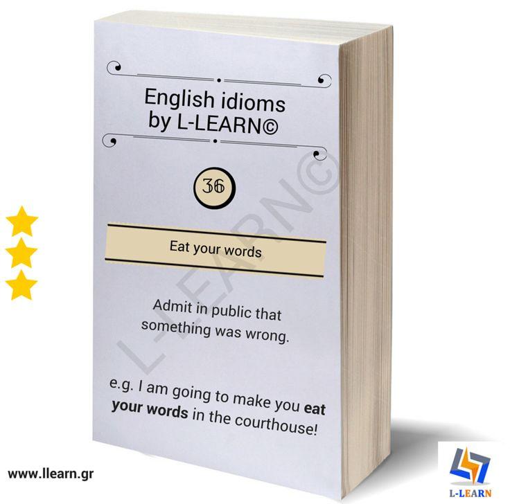 Eat your words.  #Αγγλικά #αγγλικοί #ιδιωματισμοί #LLEARN