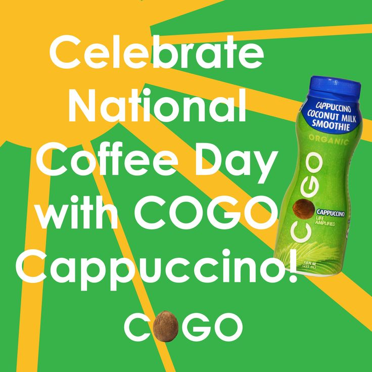Social media image: For National Coffee Day, I designed this image to suggest that our fans celebrate the food holiday by trying COGO Cappuccino