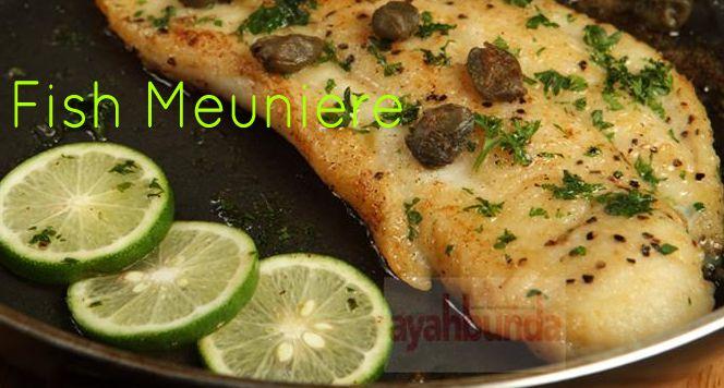Fish Meuniere :: Klik link di atas untuk mengetahui resep fish meuniere