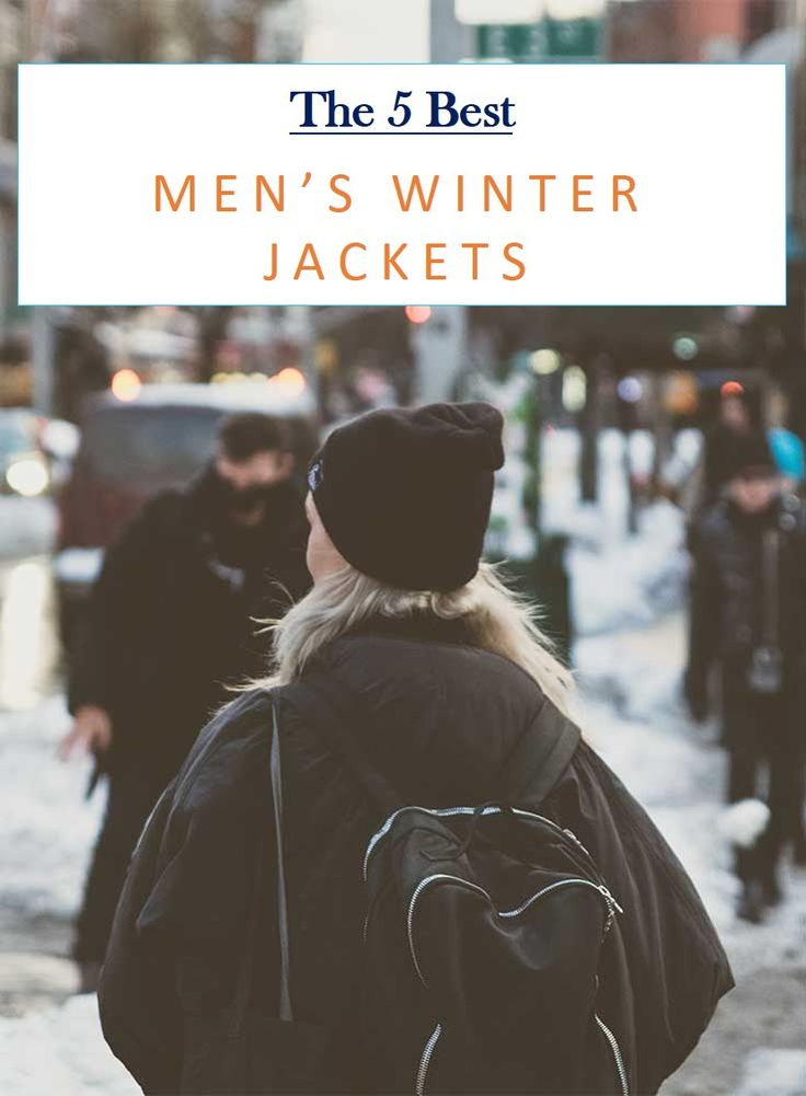 winter jackets for men, winter jackets for men cold weather, winter jackets for men street style, men's winter jackets, men's winter jackets cold weather, men's winter jackets casual, men's winter jackets peacoat, best coats for winter, best cold weather coats, best men's jackets for winter, best men's winter jackets, best rated men's winter jackets, men's warmest winter jackets