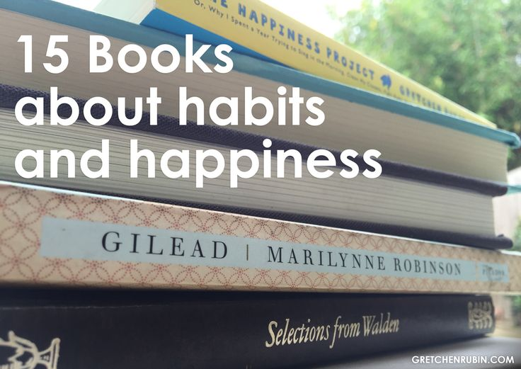 15 books about happiness and habits (via GretchenRubin.com)
