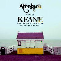 Keane - Sovereign Light Cafe (Afrojack Remix) by afrojack on SoundCloud