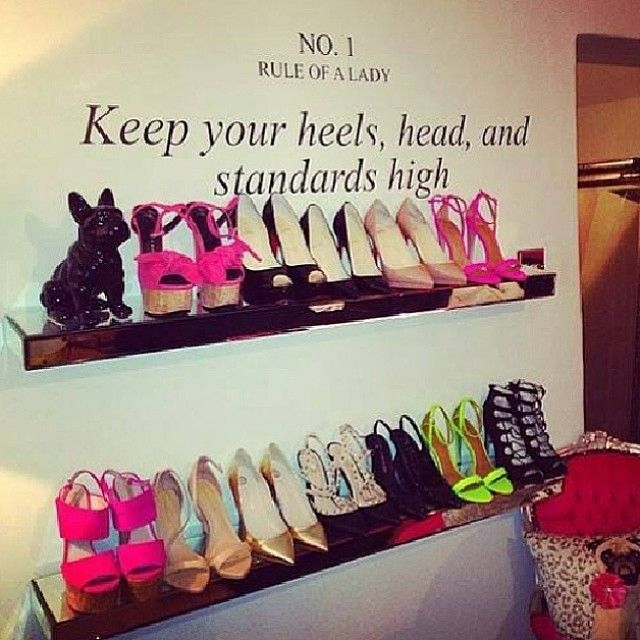 No.1 Rule of a Lady: Keep your heels, head and standards high.: