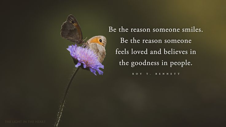 Be the Reason Someone Believes in the Goodness in People
