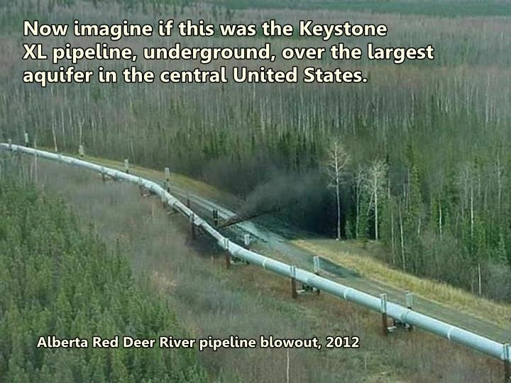 Imagine this was the Keystone XL pipeline, underground, over the largest aquifer in the central United States.