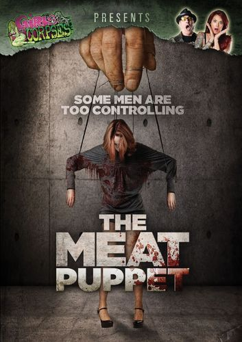 Girls and Corpses Present: The Meat Puppet [DVD] [2013]