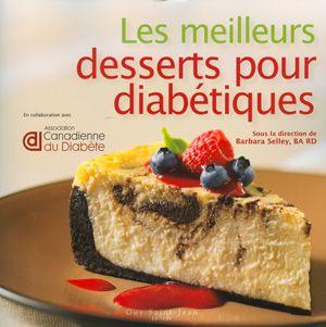 LES MEILLEURS DESSERTS POUR DIABETIQUES | livres: BARBARA SELLEY | ISBN: 9782894553268