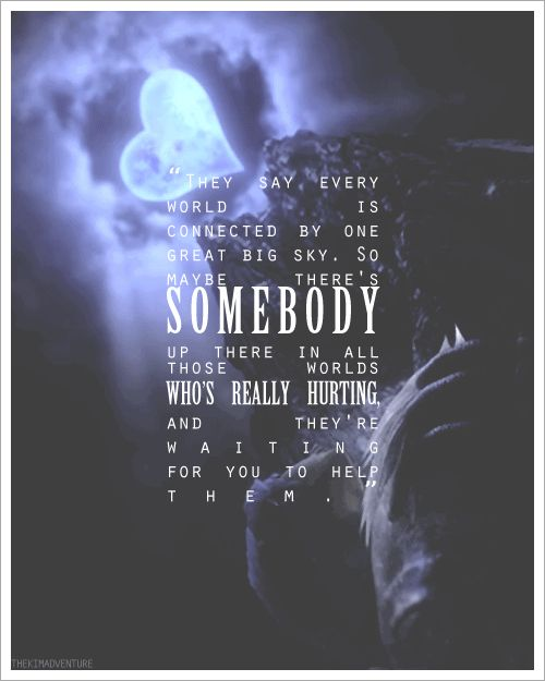 Kingdom Hearts (WOW.... I love this quote...... T_T makes me kind of tear up..... )