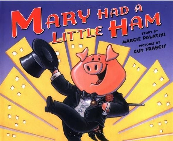 The 47 best margie palatini author of many funny award winning mary had a little ham by margie palatini very punny writing also try moosetache piggie pie and her other many zany books fandeluxe Image collections