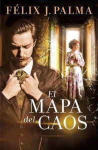 """Félix J. Palma – """"El mapa del caos"""""""