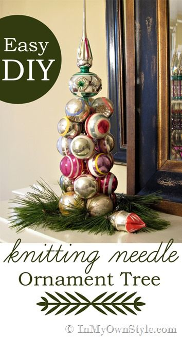 Christmas in a Minute: Ornament Tree - In My Own Style: Knitting Needles, Needle Ornaments, Ornaments Trees, Ornaments Christmas, Vintage Ornaments, Christmas Ornaments, Easy Knitting, Christmas Trees, Needle Christmas