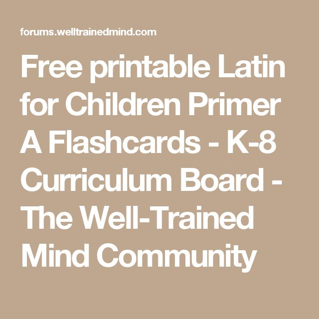 Free printable Latin for Children Primer A Flashcards - K-8 Curriculum Board - The Well-Trained Mind Community