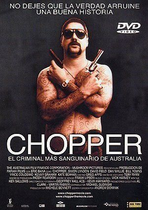 """Chopper ~ """"Chopper tells the intense story of Mark """"Chopper"""" Read, a legendary criminal who wrote his autobiography while serving a jail sentence in prison. His book, """"From the Inside"""", upon which the film is based, was a best-seller."""""""
