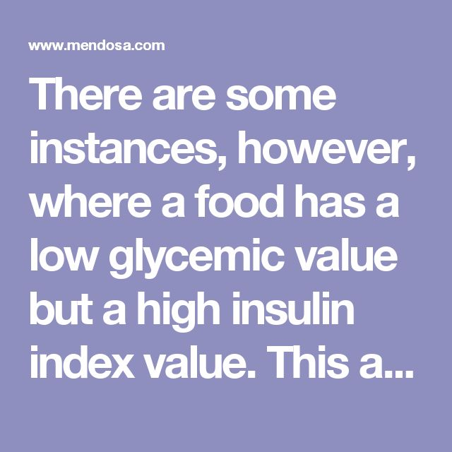 "There are some instances, however, where a food has a low glycemic value but a high insulin index value. This applies to dairy foods and to some highly palatable energy-dense ""indulgence foods."" Some foods (such as meat, fish, and eggs) that contain no carbohydrate, just protein and fat (and essentially have a GI value of zero), still stimulate significant rises in blood insulin."