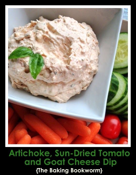 The Baking Bookworm: Artichoke, Sun-Dried Tomato & Goat Cheese Dip. A ...