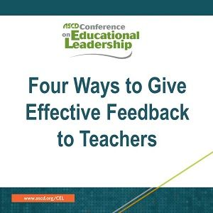 Four Ways to Give Effective Feedback to Teachers | ASCD Inservice