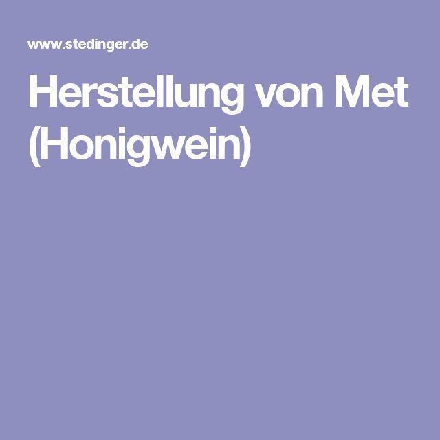 Herstellung von Met (Honigwein)