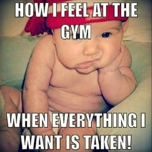 How do you feel at the gym when your favorite machine is taken? - gym humor, LOL, jokes, fun, fitness humor, funny  - If you like this pin, repin it and follow our boards :-)  #FastSimpleFitness - www.facebook.com/FastSimpleFitness