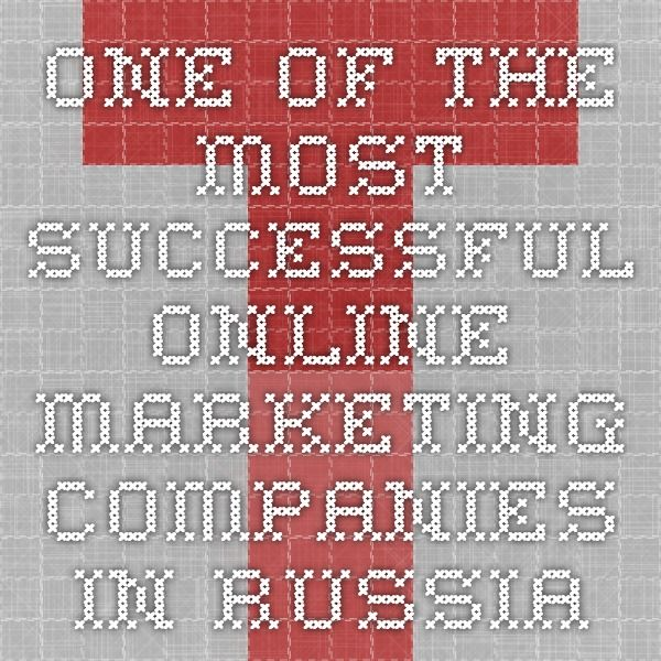 one of the most successful online marketing companies in Russia