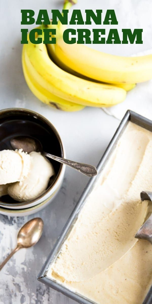 Nothing Beats Eating A Couple Of Scoops Of Cool And Creamy Homemade Banana Ice Cream On A Ho Banana Ice Cream Homemade Banana Ice Cream Banana Ice Cream Recipe