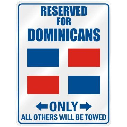 "Amazon.com - New "" Reserved Only For Dominican - Flag Nation "" Dominican Republic Parking Sign Country"