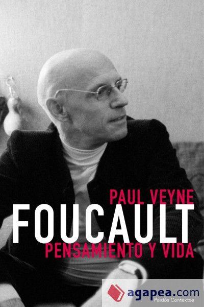 """Foucault: pensamiento y vida / Paul Veyne. Michel Foucault y Paul Veyne. El filósofo y el historiador. Dos grandes figuras del mundo de las ideas. Dos figuras inclasificables. Dos """"extemporáneos"""" que durante mucho tiempo compartieron camino y batallas. Paul Veyne traza en este libro el retrato atípico de su amigo y vuelve a lanzar el debate sobre sus convicciones."""