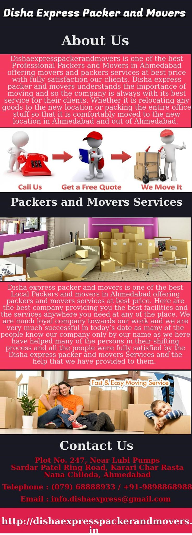Dishaexpresspackerandmovers is one of the best professional movers and packers in Ahmedabad. If you are looking to move to or from ahmedabad then choose reliable local packers and movers. We provide quality of service including household shifting, office shifting, loading and unloading service at affordable cost of price. We also provide corporate moving service, moving and storage service in Ahmedabad.