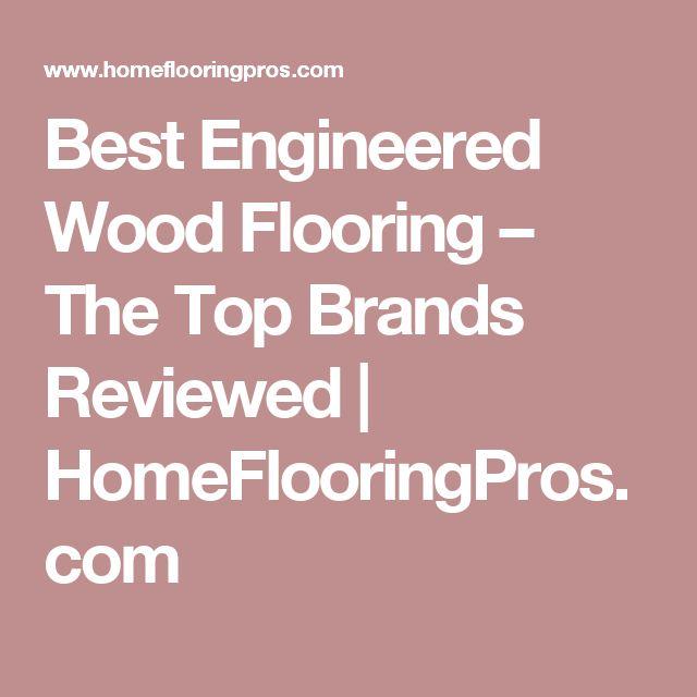 Best Engineered Wood Flooring – The Top Brands Reviewed | HomeFlooringPros.com