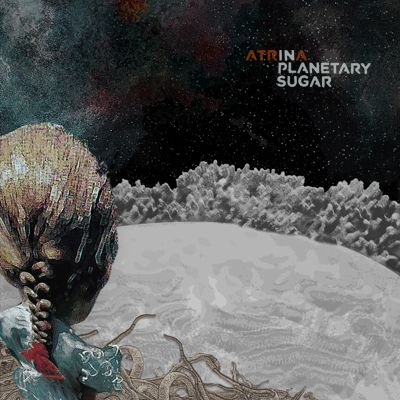 ATRINA - IN PLANETARY SUGAR LP REVIEW (or, how ATRINA set the bar way too high for 2013) : CT Indie