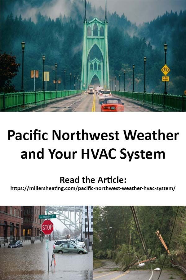 Pacific Northwest Weather Your Hvac System Pacific Northwest
