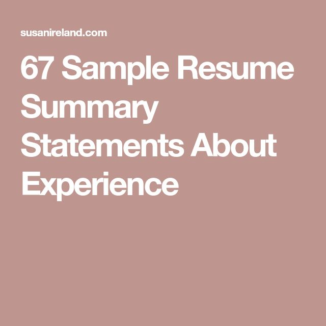 67 Sample Resume Summary Statements About Experience