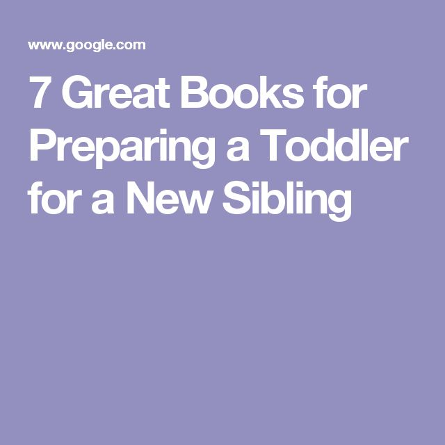 7 Great Books for Preparing a Toddler for a New Sibling