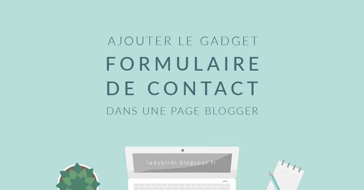 Comment ajouter le formulaire de contact Blogger dans une page du blog, et modifier son apparence.
