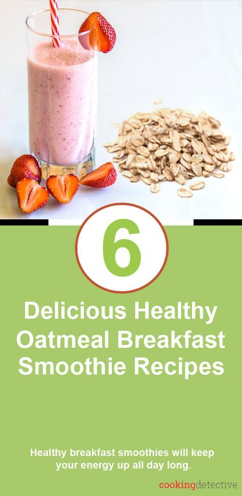 Delicious healthy Oatmeal Breakfast Smoothie Recipes will keep your energy up all day long.