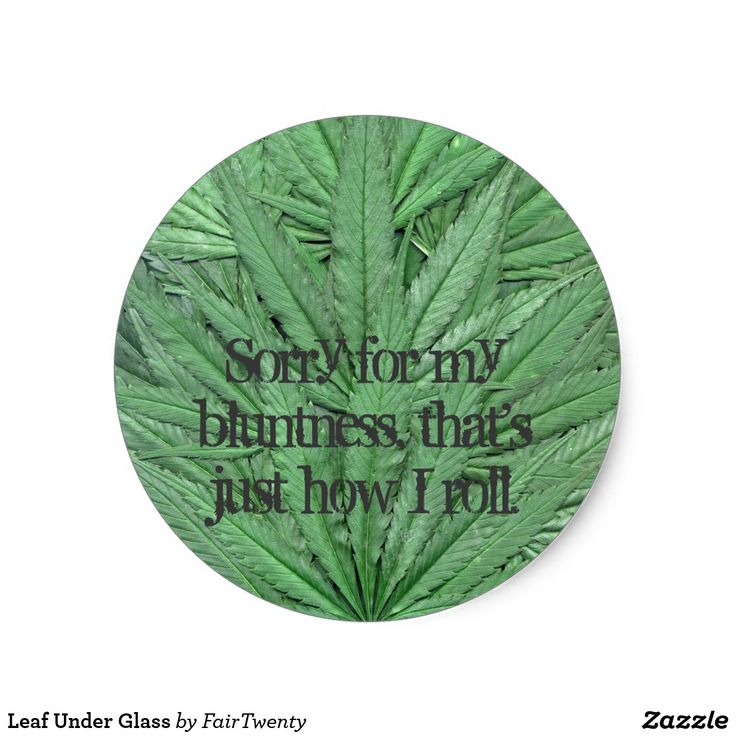 Leaf Under Glass Stickers  - you can  customize or remove the text. #marijuana #ganja #pot #weed #cannabis #grass