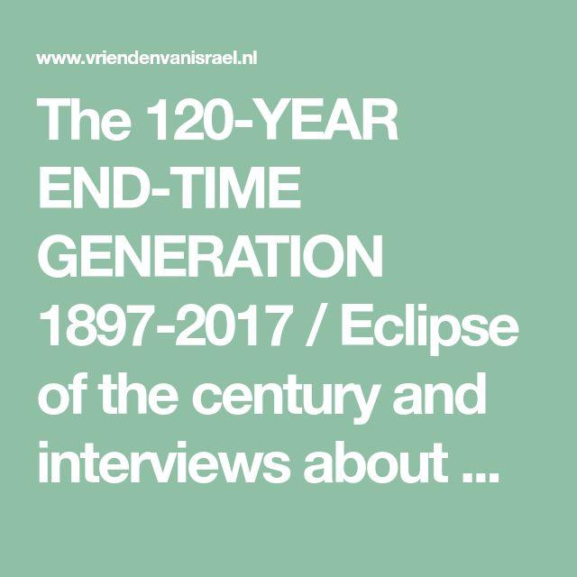 The 120-YEAR END-TIME GENERATION 1897-2017 / Eclipse of the century and interviews about Revelation [12] signs / website pastor Mark Biltz [THE GREAT AMERICAN SOLAR ECLIPSE OF 2017] {{This Prophecy … Signs in Revelation 12}} Newsletter Pastor Mark Biltz … September 2017! » Vrienden van lsraël