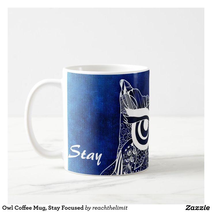 Owl Coffee Mug, Stay Focused