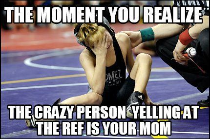 Meme Maker - The Moment you realize The crazy person yelling at the ref is your mom Meme Maker!