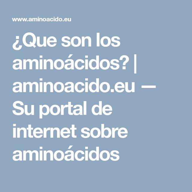 ¿Que son los aminoácidos? | aminoacido.eu — Su portal de internet sobre aminoácidos